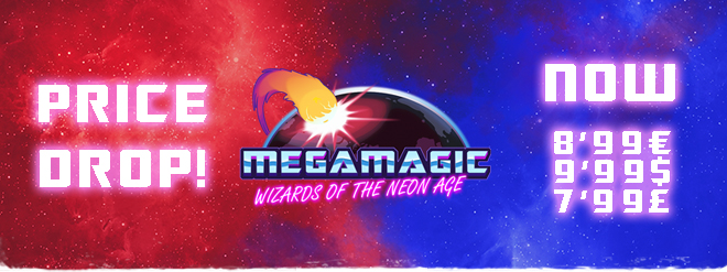 Megamagic now for 8'99€ / 9'99$ / 7'99£!